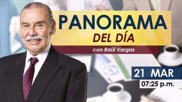 Este es el Panorama del día por Raúl Vargas.