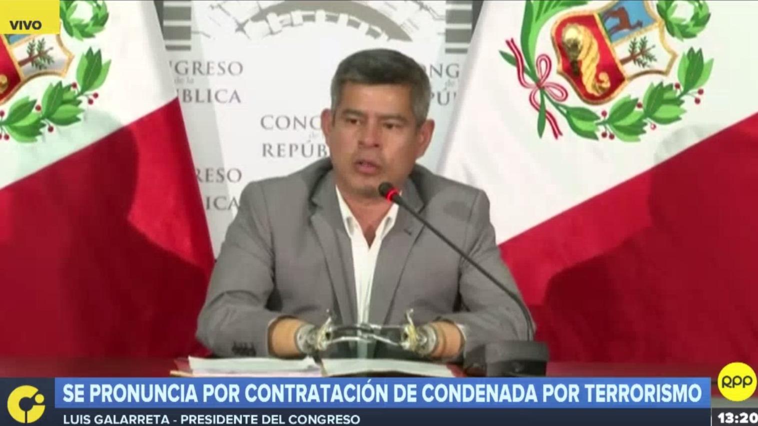 Luis Galarreta, titular del Congreso, se pronunció por la contratación de condenada por terrorismo.