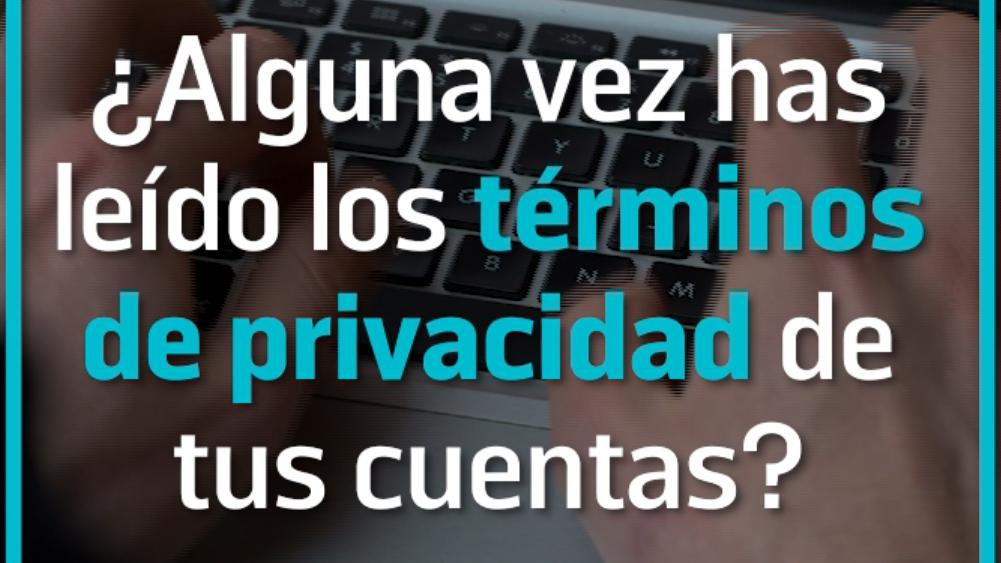 Descubre por qué es importante leer los términos de privacidad.