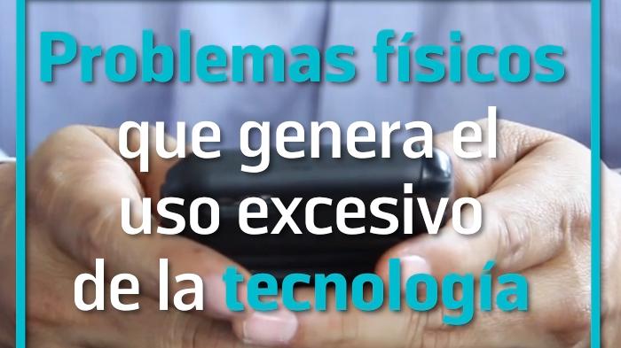 Estos son los problemas físicos que genera el uso excesivo de la tecnología.