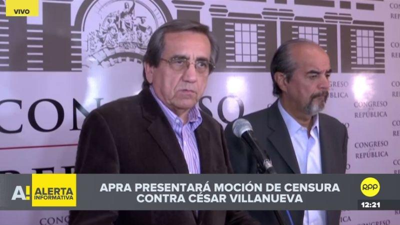 El partido aprista consideró que el Congreso debe censurar a César Villanueva.
