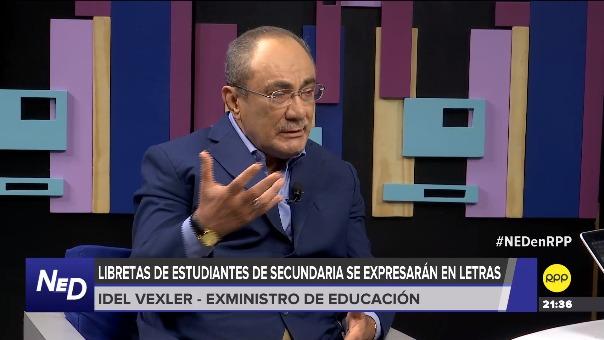 El exministro de Educación Idel Vexler comentó sobre el nuevo cambio en el sistema de calificación en secundaria.