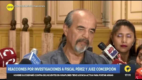 Legisladores comentan las investigaciones abiertas al fiscal José Domingo Pérez y al juez Richard Concepción Carhuancho.