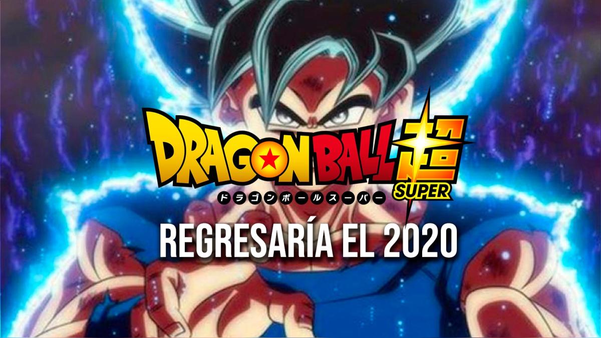 Dragon Ball Super Podria Lanzar Nuevo Anime El 2020 Segun