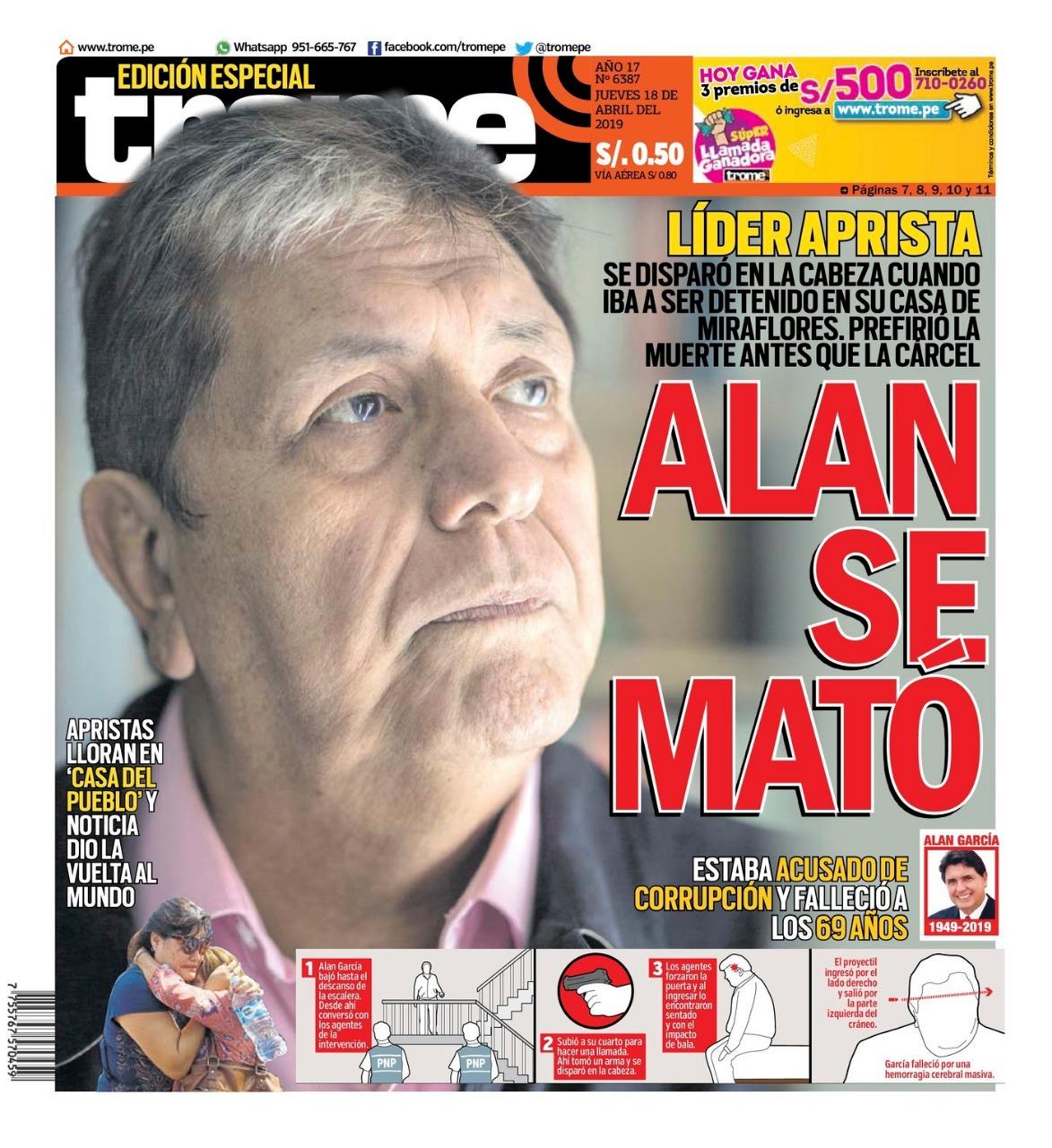 TROME: ALAN SE MATÓ. Líder aprista se disparó en la cabeza cuando iba a ser detenido en su casa de Miraflores. Prefirió la muerte antes que la cárcel.