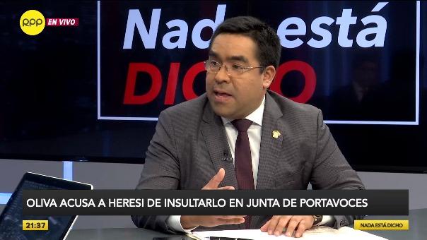 El legislador Alberto Oliva explicó en 'Nada está dicho' cómo es que el congresista Salvador Heresi lo ofendió con un improperio.
