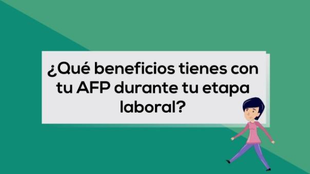 Conoce aquí qué beneficios te brinda tu AFP durante tu etapa laboral.