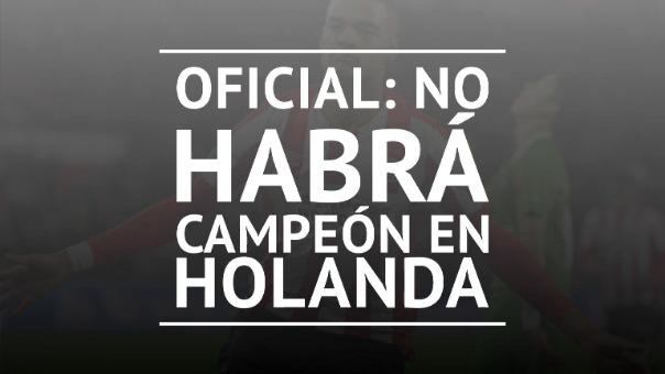 Oficial: No habrá campeón en Holanda