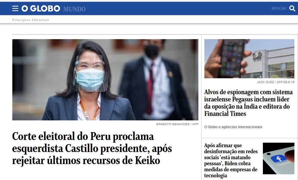 O Globo, de Brasil, presentaba así: Corte eleitoral do Peru proclama esquerdista Castillo presidente, após rejeitar últimos recursos de Keiko