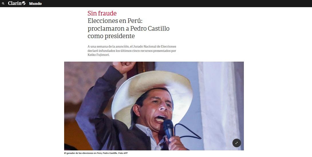 Clarín, de Argentina, difundió en su portal:Sin fraude. Elecciones en Perú: proclamaron a Pedro Castillo como presidente